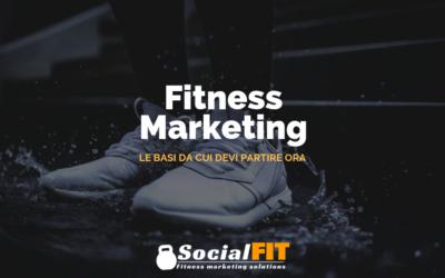 Fitness marketing: le basi da cui devi partire ora