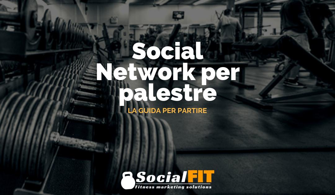 Social Network per palestre: la guida per partire