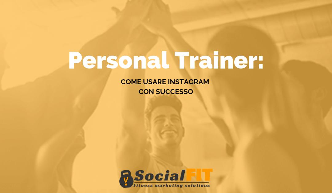 Personal trainer: come usare Instagram con successo