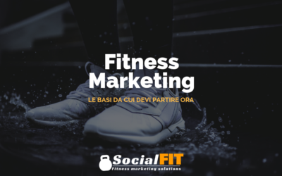Fitness marketing: le basi da cui devi partire ora