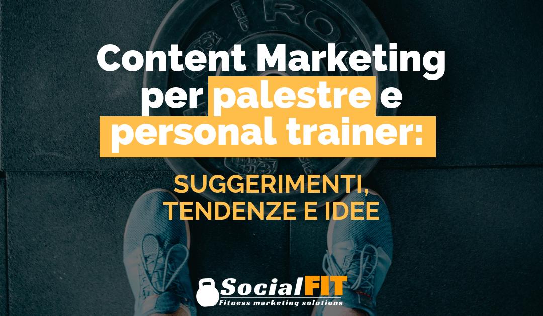 Content Marketing per palestre e personal trainer: suggerimenti, tendenze e idee