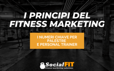 I Principi del Fitness Marketing – i numeri chiave per Palestre e Personal Trainer